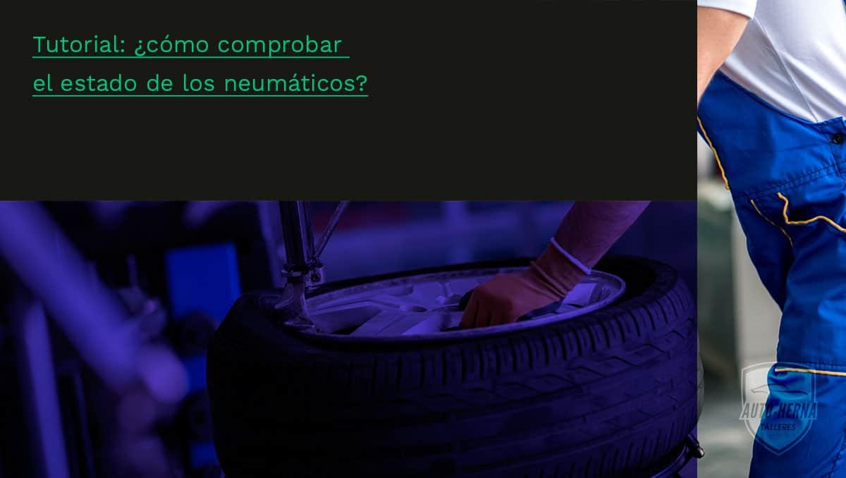 ¿cómo comprobar el estado de los neumáticos?